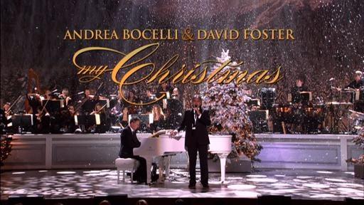 Рождественский концерт Andrea Bocelli и David Foster - My Christmas
