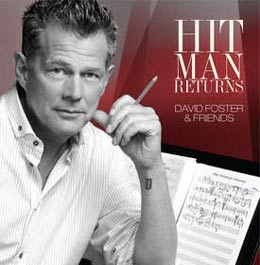 David Foster & Friends - Hit Man Returns (2011)