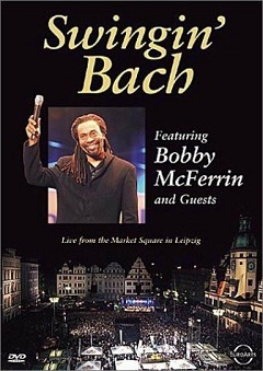 Bobby McFerrin and Guests - Swinging Bach